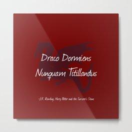 Draco Dormiens Nunquam Titillandus Metal Print