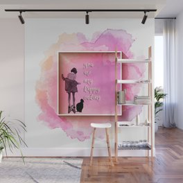 you are my happy ending Wall Mural
