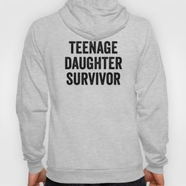 Teenage Daughter Survivor Hoody