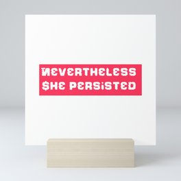 Never the Less, She persisted. in rugged white on red Mini Art Print
