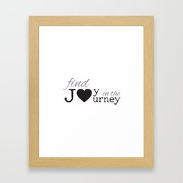 Joy In The Journey Framed Art Print