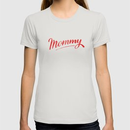 Mommy Calligraphy for Mother T-shirt