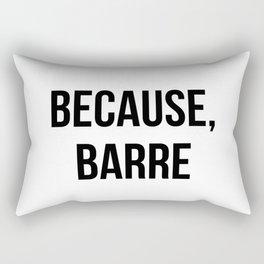Because Barre Rectangular Pillow