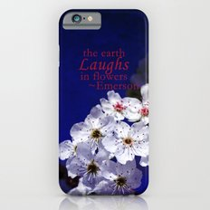 The Earth Laughs in Flowers Slim Case iPhone 6s