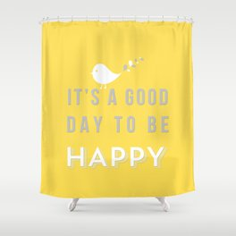 It's a good day yellow Shower Curtain