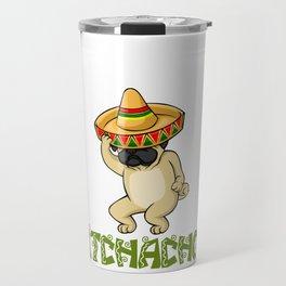 Cinco De Mayo Pug Sombrero - Aidos Bitchachos Travel Mug