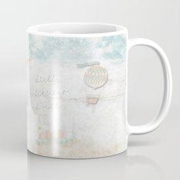 Still, like air, I rise. Coffee Mug