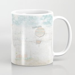 Still, like air, I rise. Coffee Mug