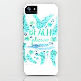 Beach Please iPhone Case
