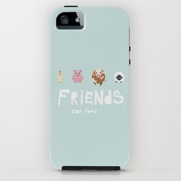 friends not food iPhone Case