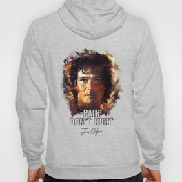 Pain Don`t Hurt - Road House Hoody