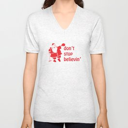Don't Stop Believin Funny Christmas Unisex V-Neck