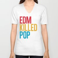edm V-neck T-shirts featuring EDM Killed Pop Music by DropBass