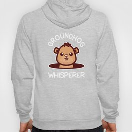 Groundhog Whisperer design Groundhog Day Gift Hoody