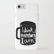 I drink, therefore I am iPhone 8 Slim Case