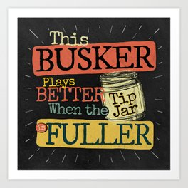 Retro Busker Tips Jar Change Design on Back, Keep Busking Art Print