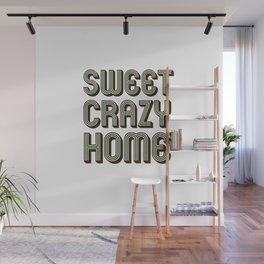 Sweet crazy home Wall Mural