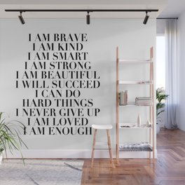 I Am Brave I Am Kind I Am Smart I Am Strong I Am Beautiful I Will Succeed I Can Do Hard Things I Never Give Up I Am Loved I Am Enough Wall Mural