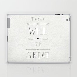 Today will be great! Laptop & iPad Skin