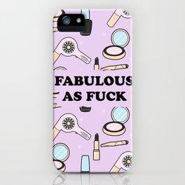 Fabulous as Fuck iPhone Case