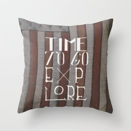 Time To Go Explore Throw Pillow