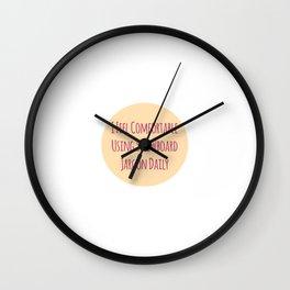 I Feel Comfortable Using Snowboard Jargon Daily Wall Clock