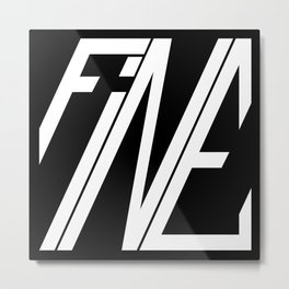 Fine, Be A Square Metal Print