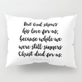 Romans 5:8 - Bible Verse Pillow Sham