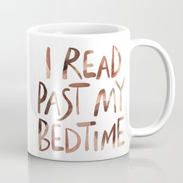 I read past my bedtime - Earthy colors Coffee Mug