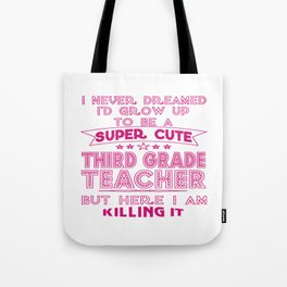 A SUPER CUTE THIRD GRADE TEACHER Tote Bag