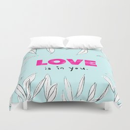 Love is in You Duvet Cover