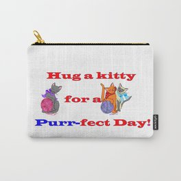Hug a kitty for a purr-fect day, Cats Carry-All Pouch