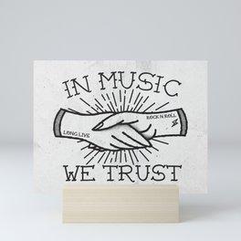 In Music We Trust Mini Art Print