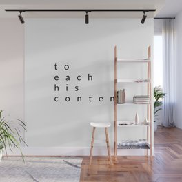 to each his content Wall Mural