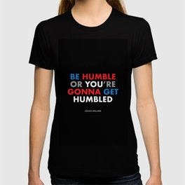 """""""Be humble or you're gonna get humbled"""" Jocko Willink T-shirt"""