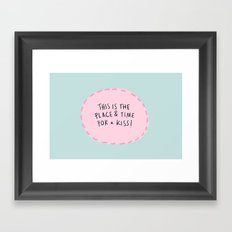 This is the place & time for a kiss Framed Art Print