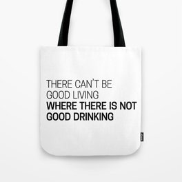 Good Drinking, Good Living Tote Bag