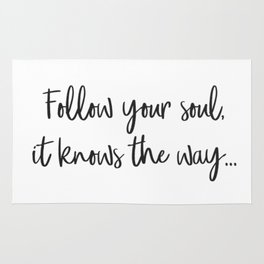 Follow your soul, it knows the way… Rug