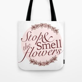 Belle Fleur- Stop & Smell the Flowers Tote Bag
