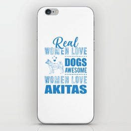 Real Women Love Dogs Awesome Women Love Akitas wb iPhone Skin