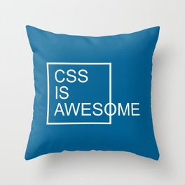 CSS Is Awesome Funny Geek Quote Throw Pillow