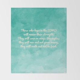Hope in the Lord Bible Verse, Isaiah 40:31 Throw Blanket