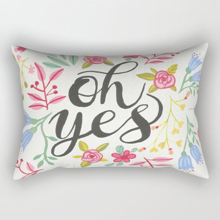 oh yes Rectangular Pillow