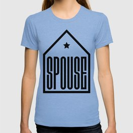 Spouse in the house T-shirt