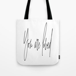 You are loved ,Home Decor, Gift for Friend , Gift for Him , Gift For Her Tote Bag