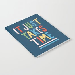 It Just Takes Time Notebook