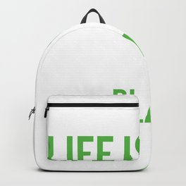 Life Is A Game, Play To Win Backpack