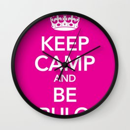 KEEP CAMP AND BE FABULOUS Wall Clock