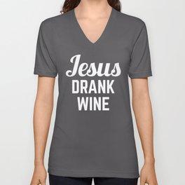 Jesus Drank Wine Funny Quote Unisex V-Neck
