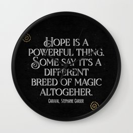 Hope is a powerful thing - Caraval Stephanie G Wall Clock